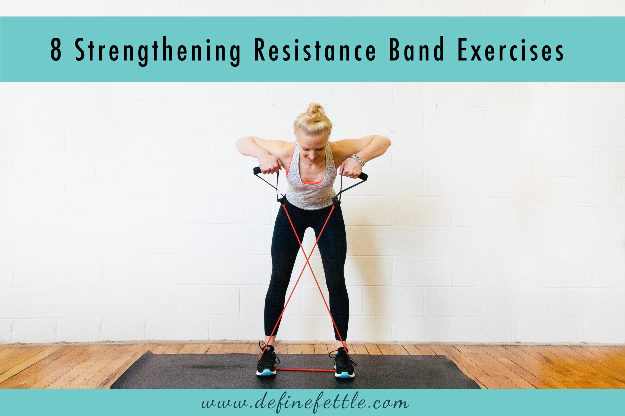 8 Strengthening Resistance Band Exercises Define Fettle