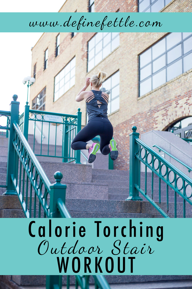 Define Fettle, Outdoor Workout, Home Workout, Stair Workout, Calorie Torching Stair Workout,