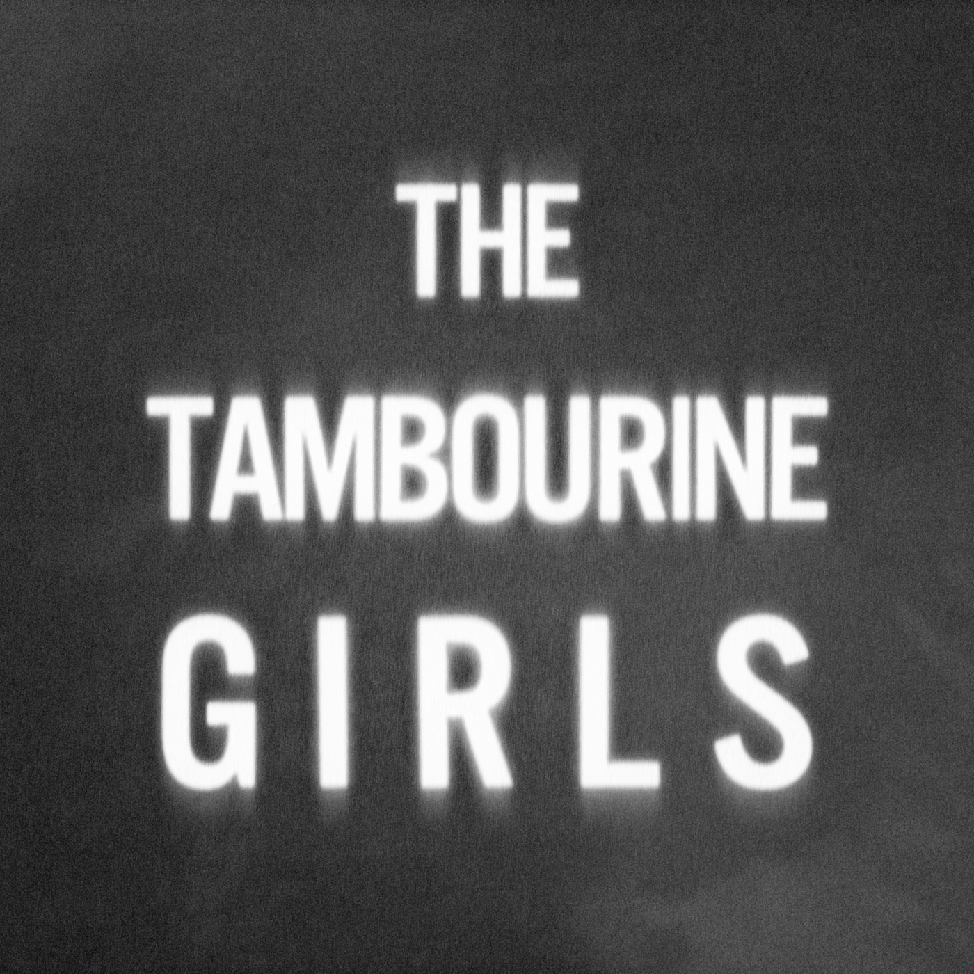 The Tambourine Girls  (2016)  Vinyl / CD / Digital