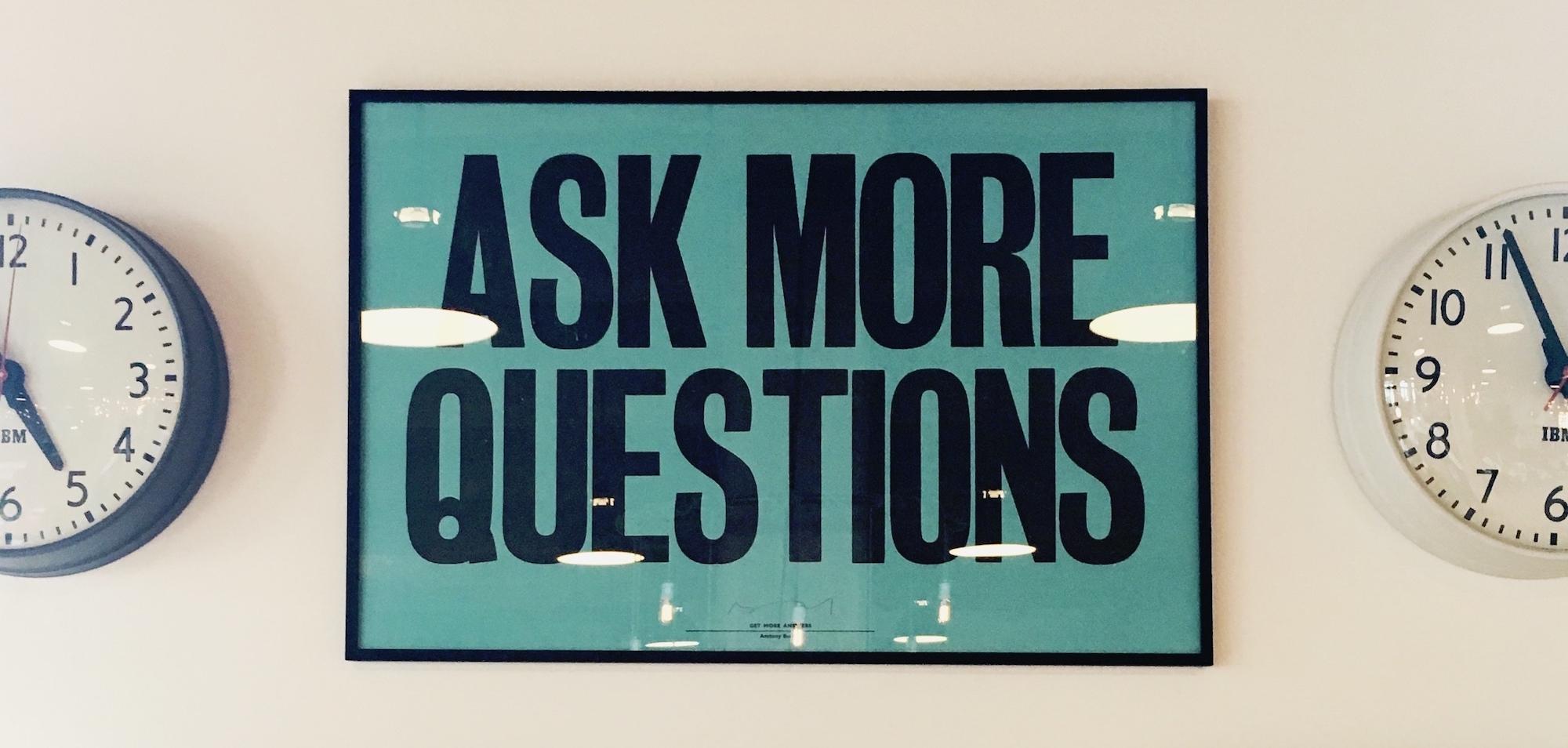 Fragen um zu wissen.