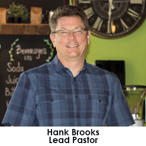 Hank Brooks   Lead Pastor