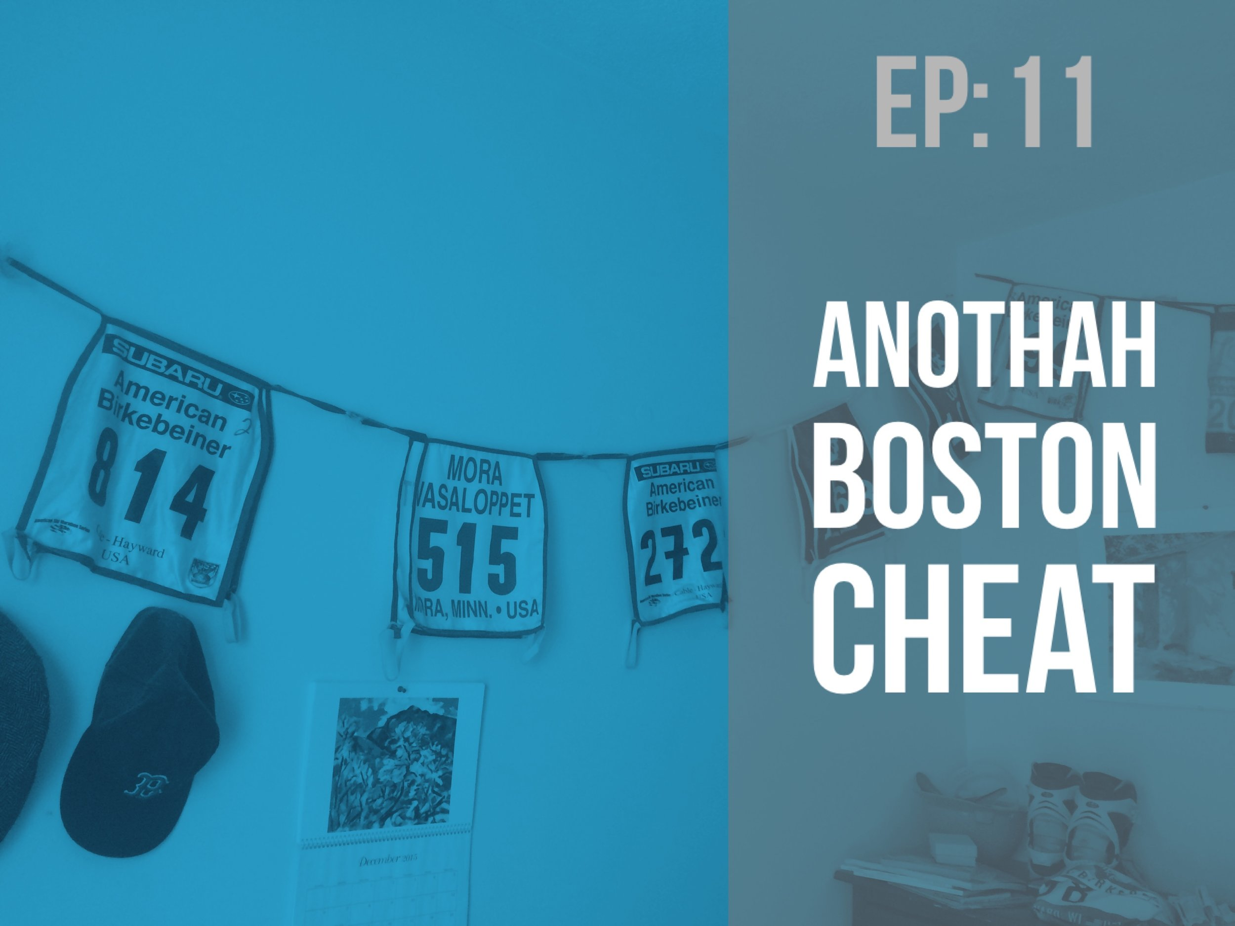 Episode 11: Anothah Boston Cheat