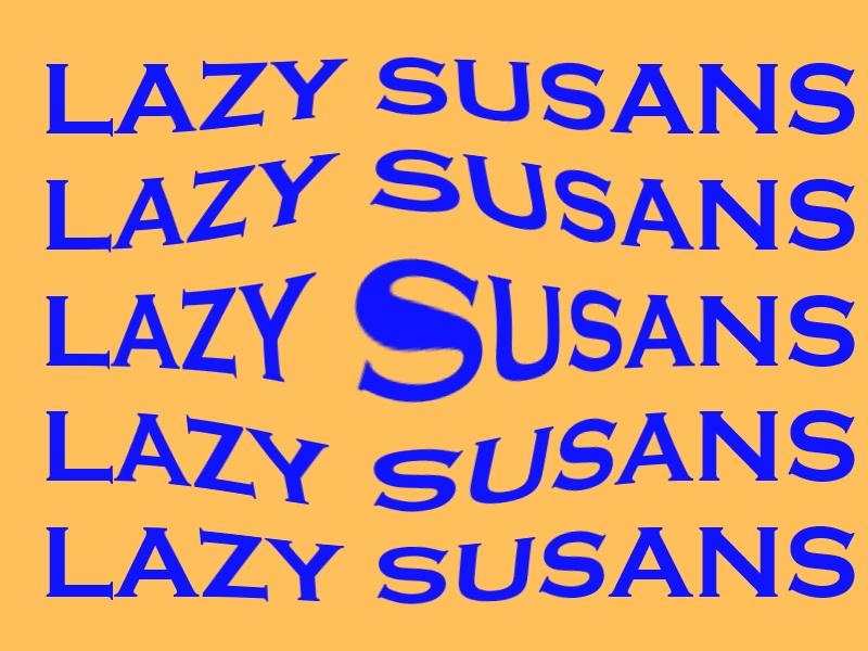 lazy susans.jpg