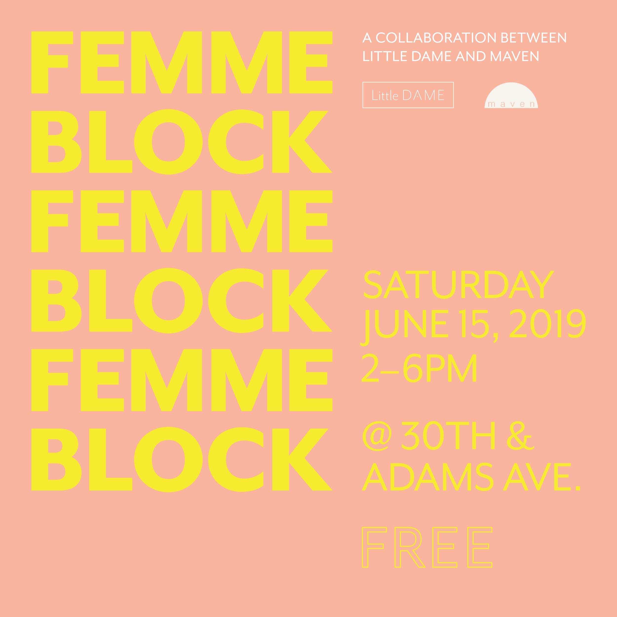Femme Block, Year 3 | Little Dame, San Diego