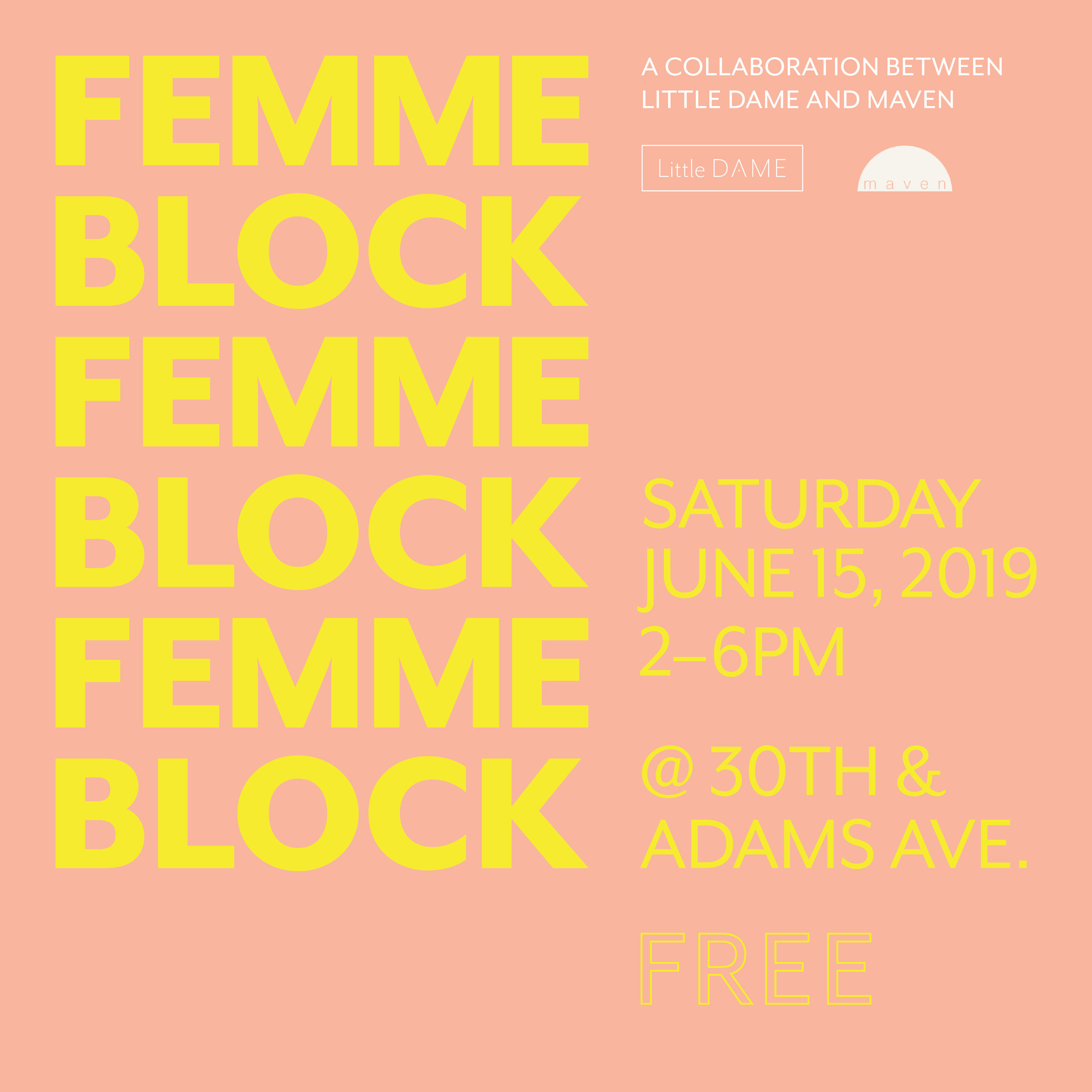 Femme Block, Year 3 | Little Dame, San Diego