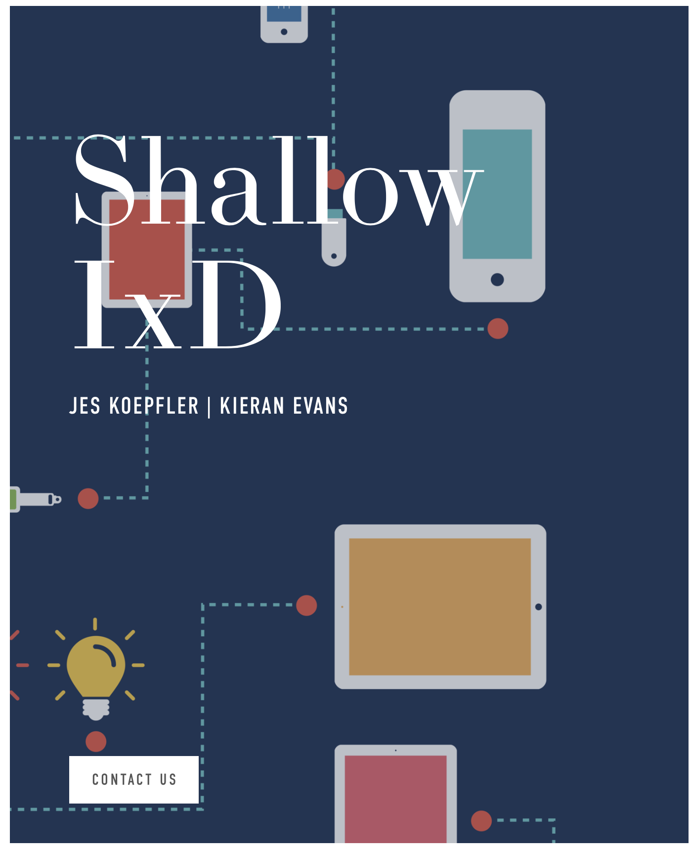 Shallow IxD - Learn more about Shallow Interaction Design principles, and keep up to date on upcoming workshop dates!