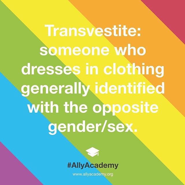 The term has largely been replaced in the North American gay community with Drag Queen/King, however 'transvestite' is still used in a positive sense in England. The term is not synonymous with Transgender, and not all Drag Kings or Drag Queens identify as Queer. #AllyAcademy #DragKing #DragQueen #Trans #Queer101 #TheMoreYouKnow