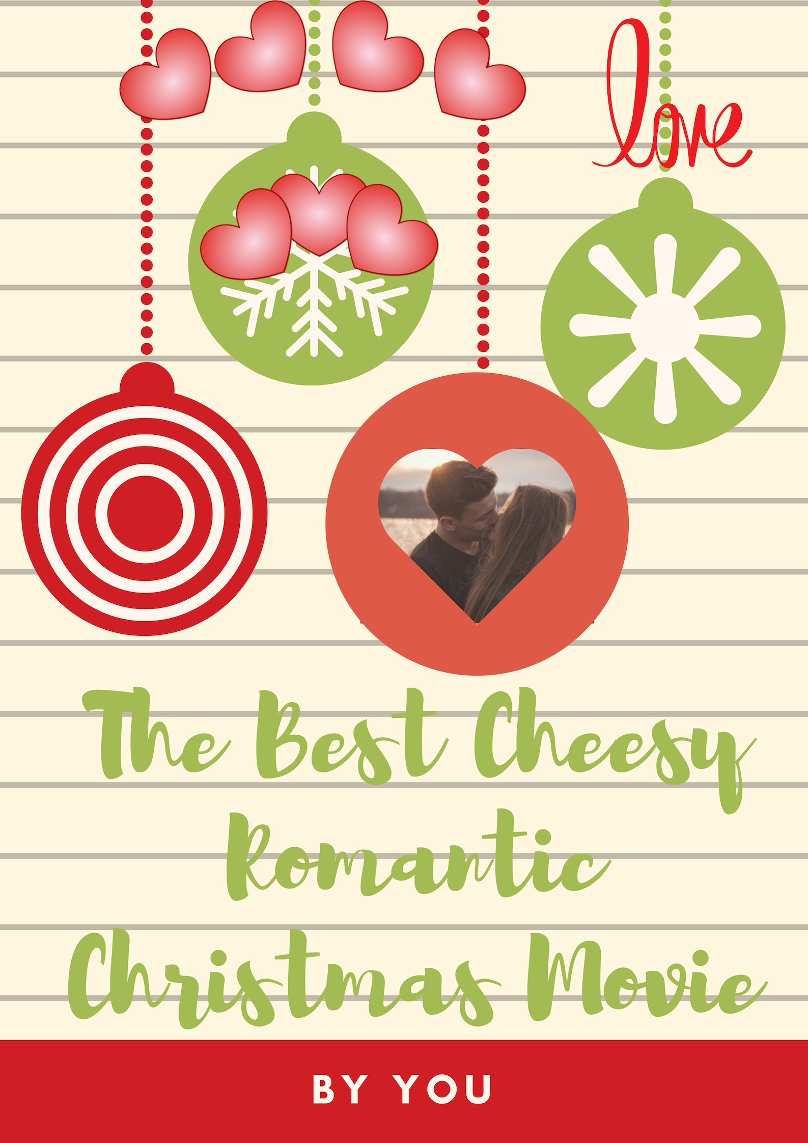 the best cheesy romantic christmas movie, by you.jpg