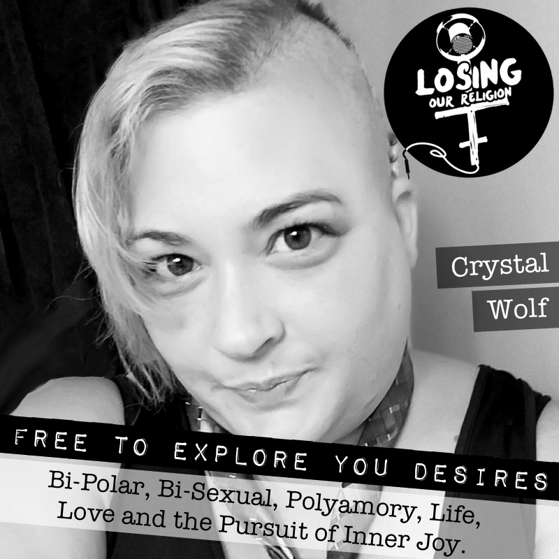 EPISODE 156: Free To Explore Your Desires: Crystal Wolf — Losing Our