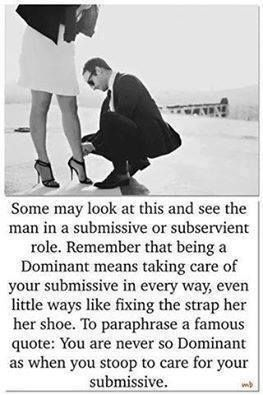 You are never so Dominant as when you stoop to care for your submissive.