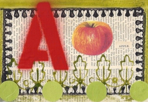 A Is For Apple II       Watercolor, block printing, spray painting and collage.