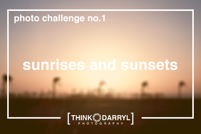 Think_Darryl_Photography_Photo_Challenge_sunset