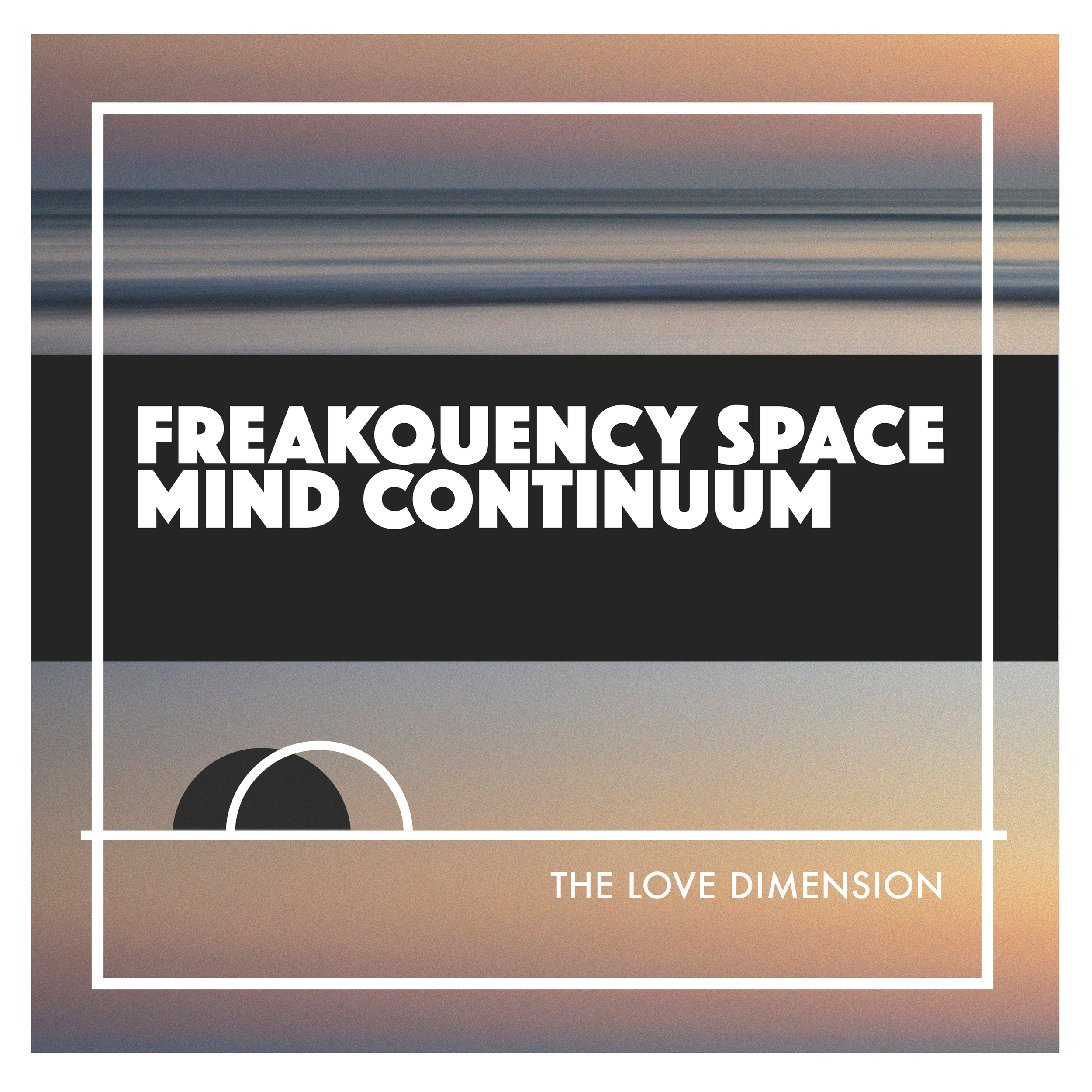 """Frequency Space Mind Continuum"" by The Love Dimension"
