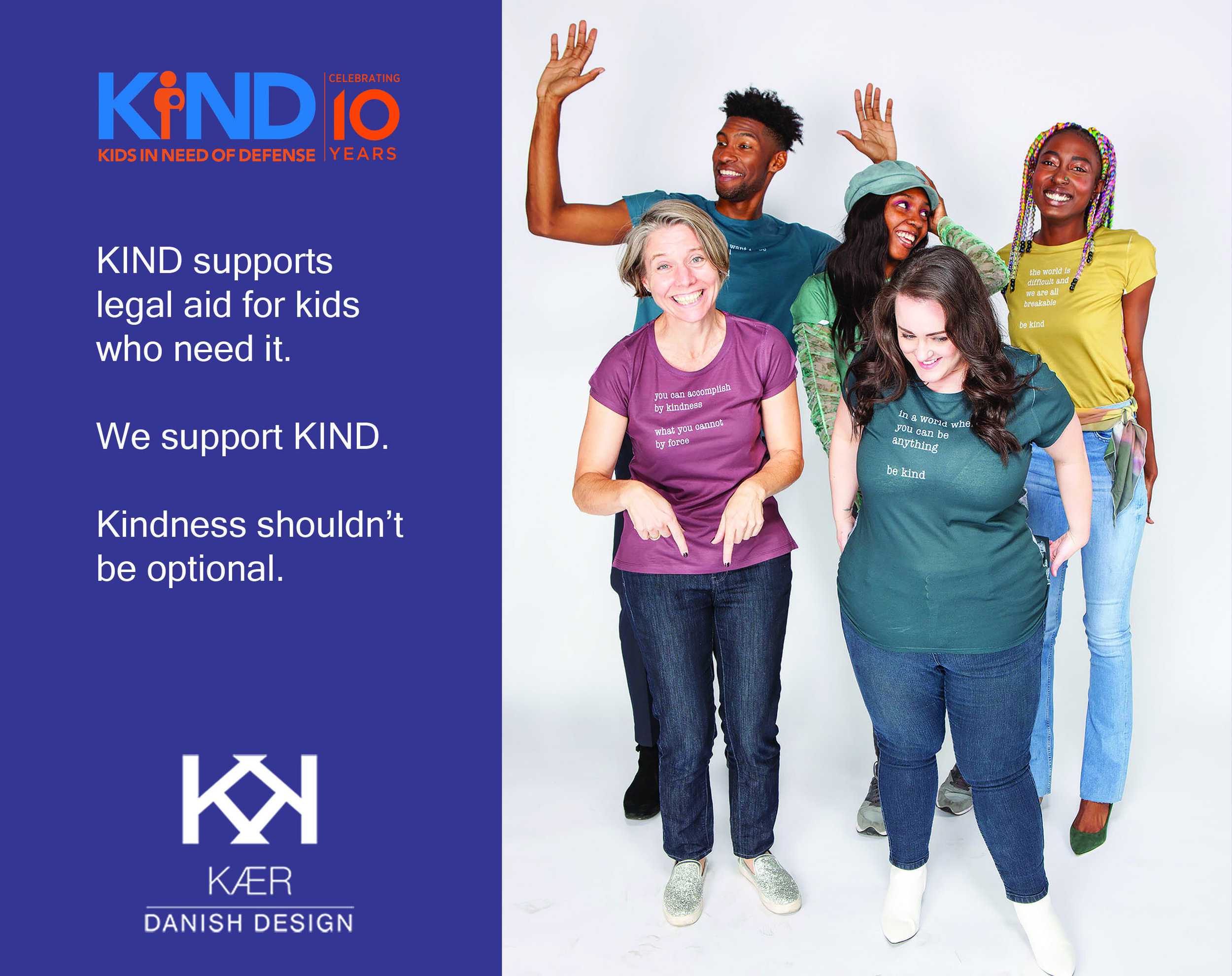 Kindness comes in many colors and sizes, just like our kindness-themed  t-shirts , sold in support of  Kids In Need of Defense  (KIND).