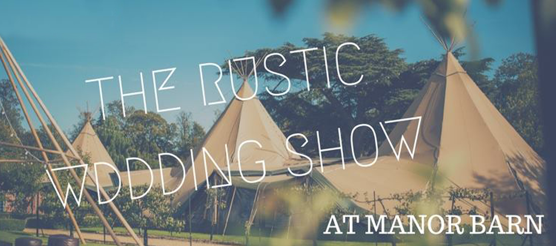 The Rustic wedding show. - 22nd April '18 - Manor Barn, Cambridge.