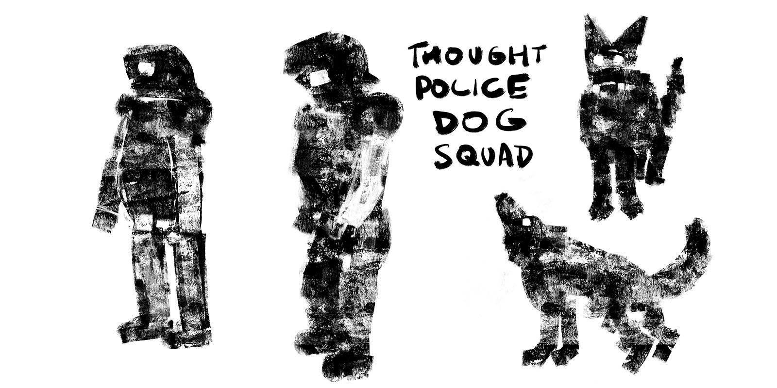 Thought Police Dog Squad