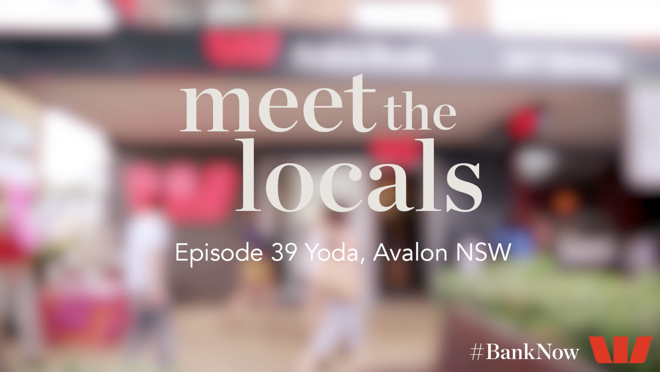MEET THE LOCALS: This video designed for Facebook video ad product was put through a custom audience to meet the locals, supporting the BankNow branch openings. This links to a video on YouTube.