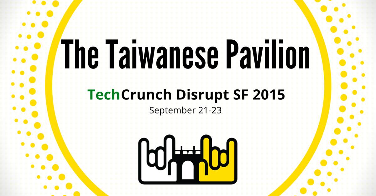 taiwan-startup-stadium-taiwanese-pavilion-techcrunch-disrupt.jpg