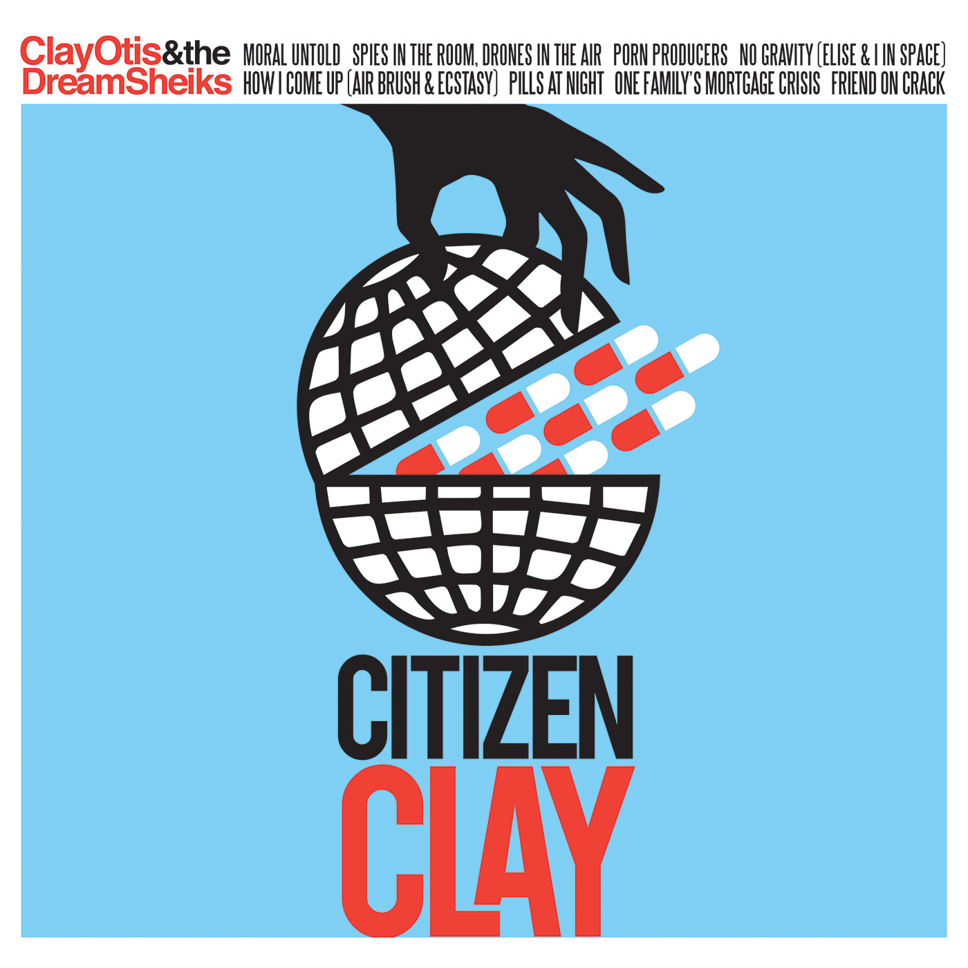 Clay Otis & The Dream Sheiks - Citizen Clay