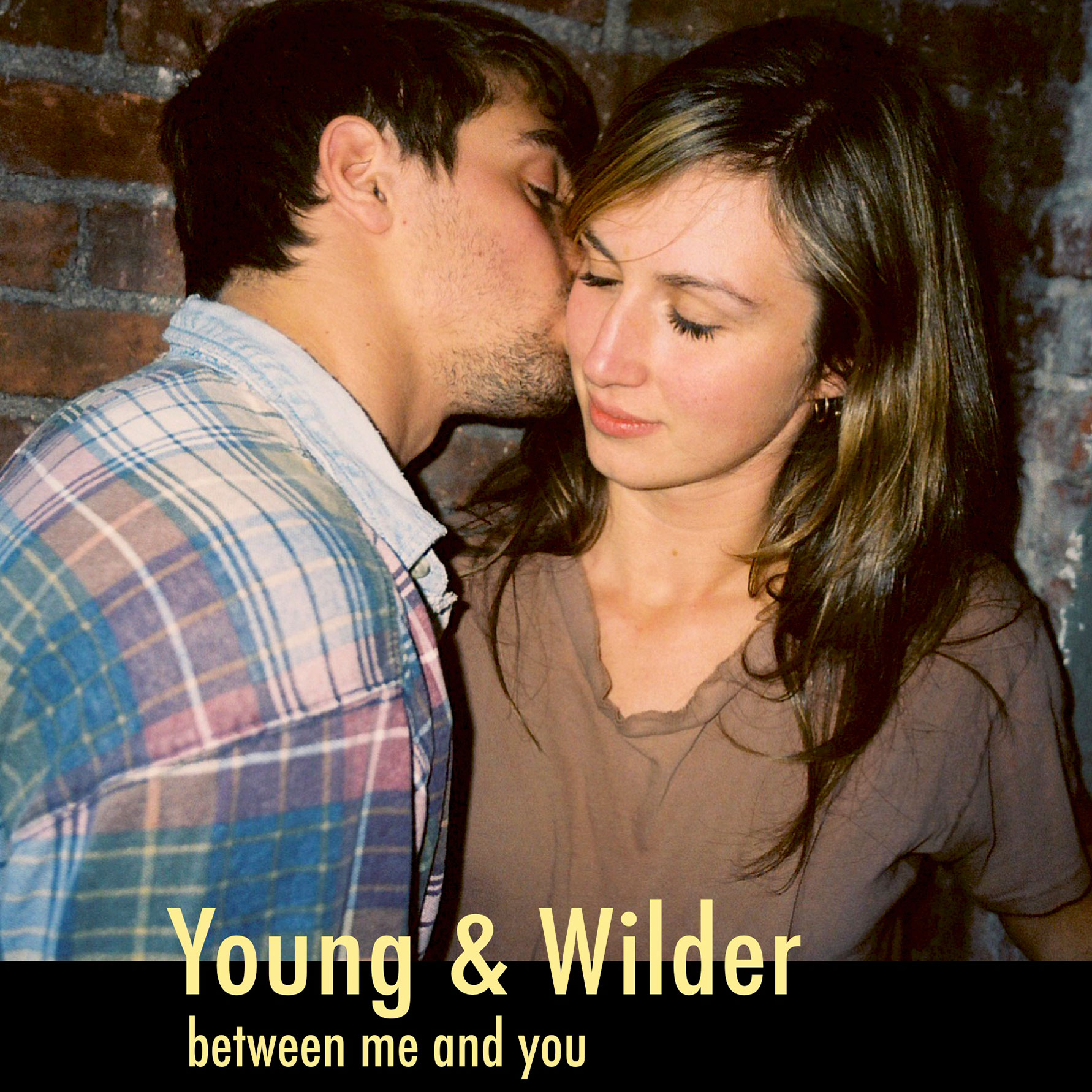 Young & Wilder - Between Me & You