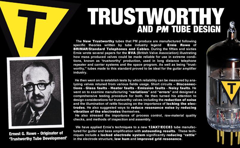 PM's new 'TRUSTWORHTY' 12AX7T/ECC83T follows Ernie Rowe's design principals for production the ultimate 12AX7 preamp tube.