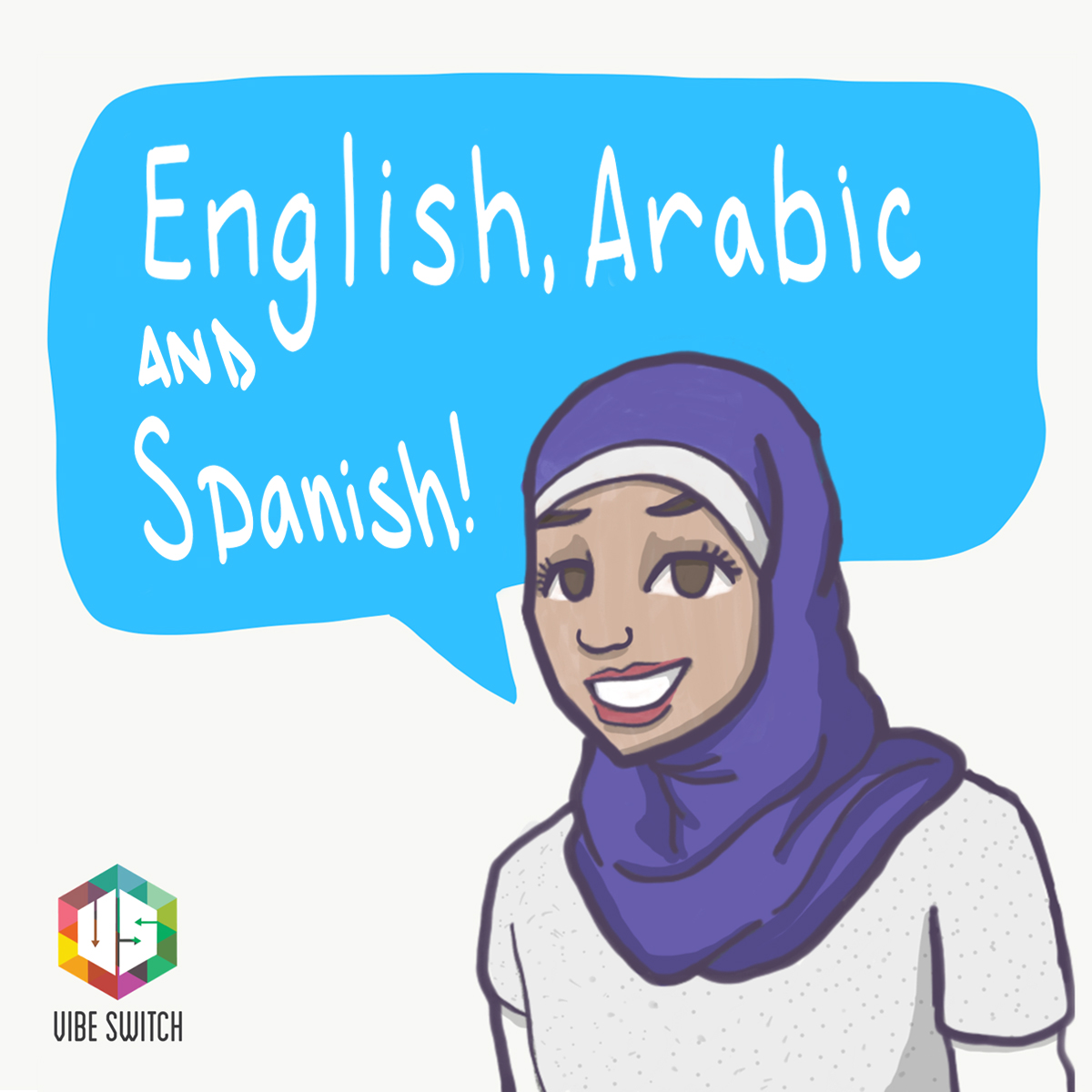 """I am a proud Muslim, whose family is from Palestine, living in America. And I'm trilingual: I can speak English, Arabic, and Spanish!"" - Ghada"