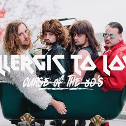 ALLERGIC TO LOVE: curse of the 80's