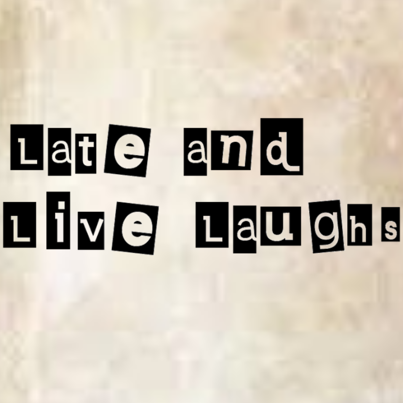 Late and Live Laughs    10:45pm - The Royal Chamber