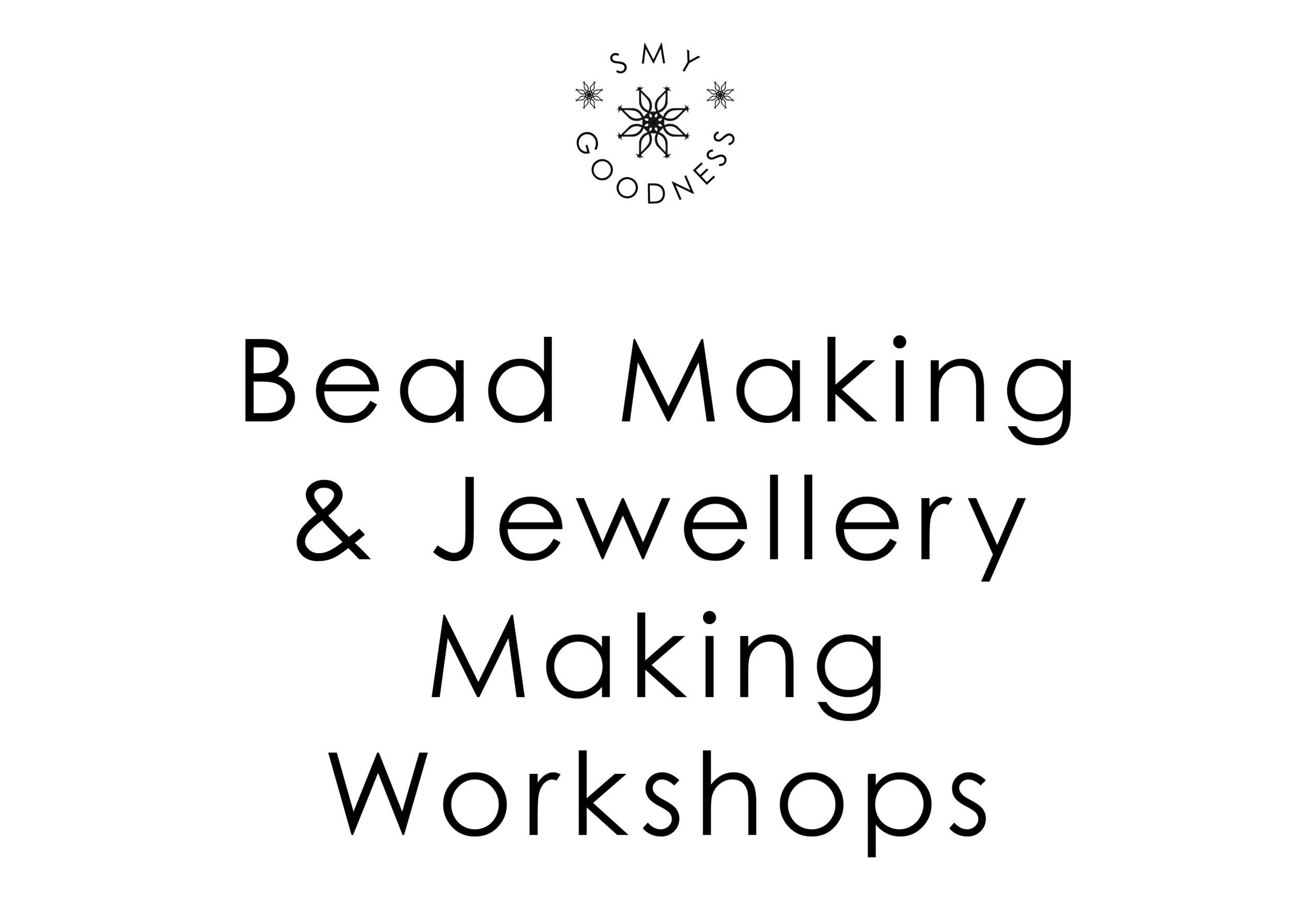 Bead Making & Jewellery Making Workshops