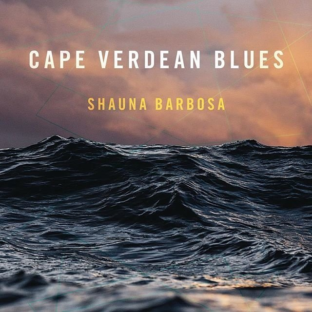 cape verdean blues by shauna barbosa