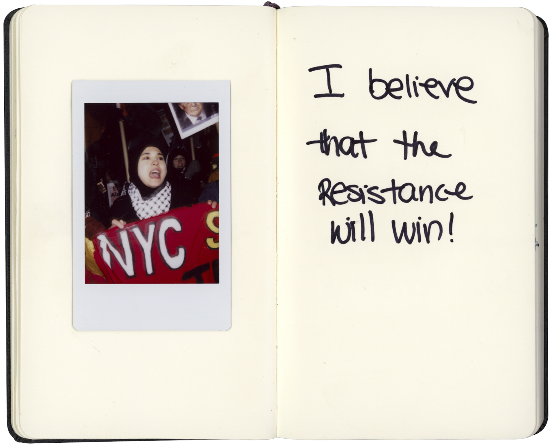 "15 Feb 2017 - Midtown, Manhattan - NYU Students for Justice in Palastine marchNadine Kawas, 20, student activist, Bensonhurst (Brooklyn)""I believe that the resistance will win!""Credit: Cédric von NiederhäusernINFO:Notebook digitally altered to fit layout dimensions"