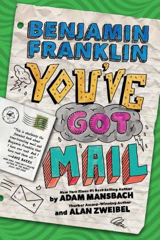 Benjamin Franklin, You've Got Mail