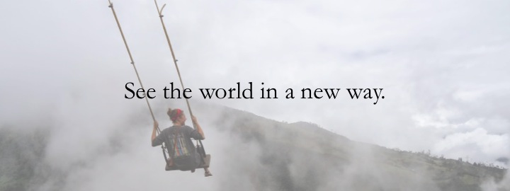 9 - See the world in a new way.jpg