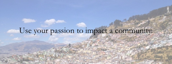 10 - Use your passion to impact a community.jpg