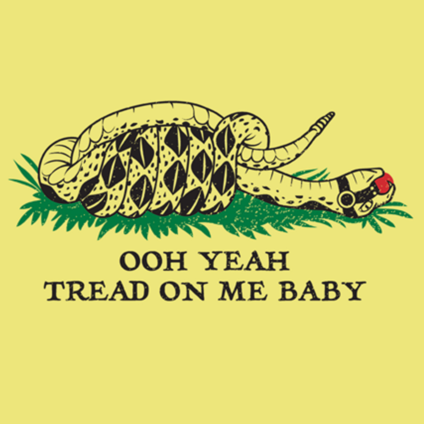Tread On Me, Baby