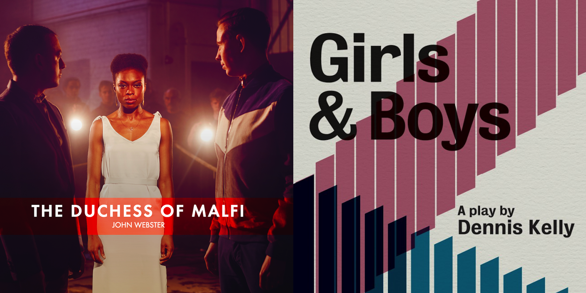 © RSC,  The Duchess of Malfi  (Image Left); Royal Court,  Girls & Boys  (Image Right)
