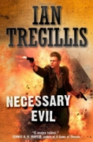 Necessary Evil  by Ian Tregillis ~ Completed May 24, 2015