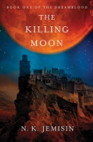The Killing Moon  by N.K. Jemisin ~ Completed April 25, 2015