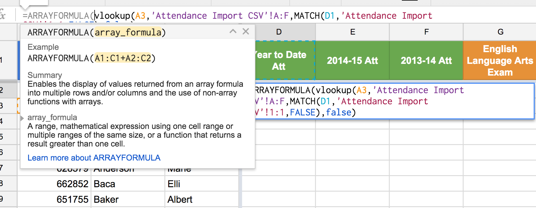 "Figure 12: Insert ""ARRAYFORMULA"" and open parentheses before the start of the VLOOKUP() function. Do not worry about closing the parentheses, Sheets will do that automatically."