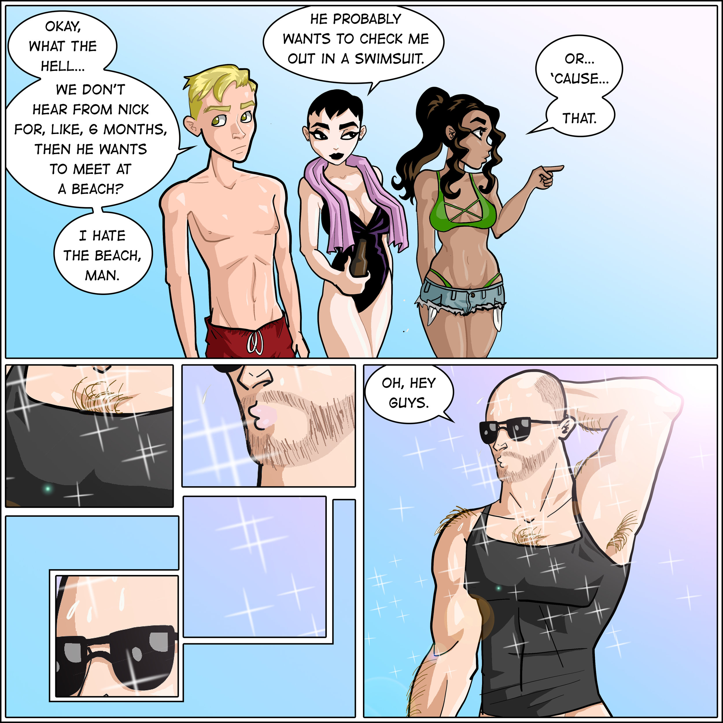 "This isn't some lazy homophobic joke, I was going for like, a stereotypical dazzling transformation, and got worried it would be misinterpreted, because the world is so goddamn awful and bigoted. - The joke is, Nick used to be shlubby. Now he's fit. This all started when I recently found an old sketch of him all buff helpfully labeled ""Fit Nick,"" which I found really funny, and was looking for how to reintroduce him to the strip."