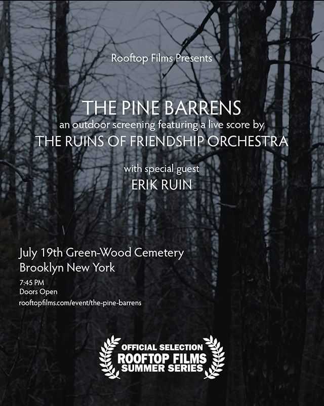 Join us for a special screening of The Pine Barrens with live score by The Ruins of Friendship Orchestra, part of @rooftopfilms Summer Series, outdoors in beautiful Green-Wood Cemetary Brooklyn N.Y. on July 19th.  With special guest @erikruin  Tickets on sale now in Rooftop Films website. . . . . #pinelands #pinebarrens #documentary #doc #environment #nature #live #rooftopfilms #outdoors #nj #brooklyn #indiefilm #film #art
