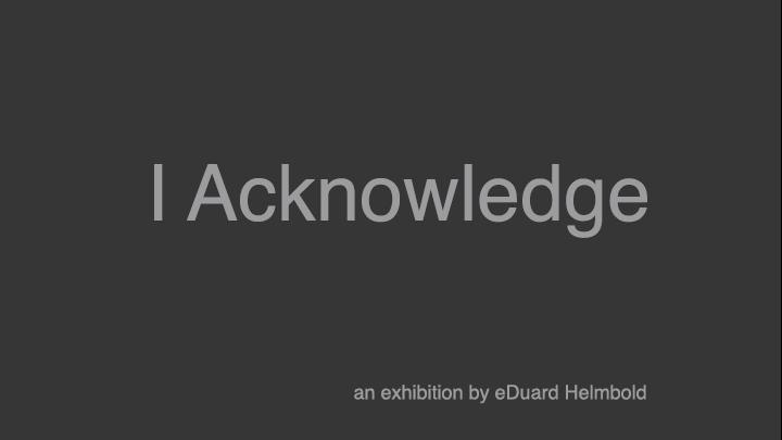 I Acknowledge - eDuard Helmbold (SA)