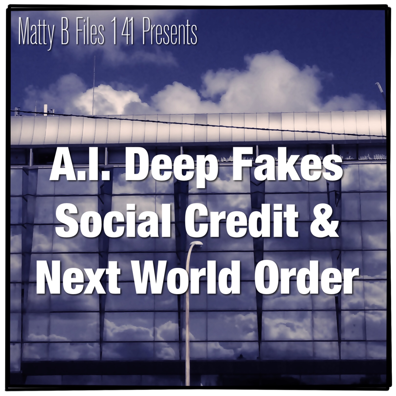 AI Deep Fakes Social Credit and the Next World Order.JPG