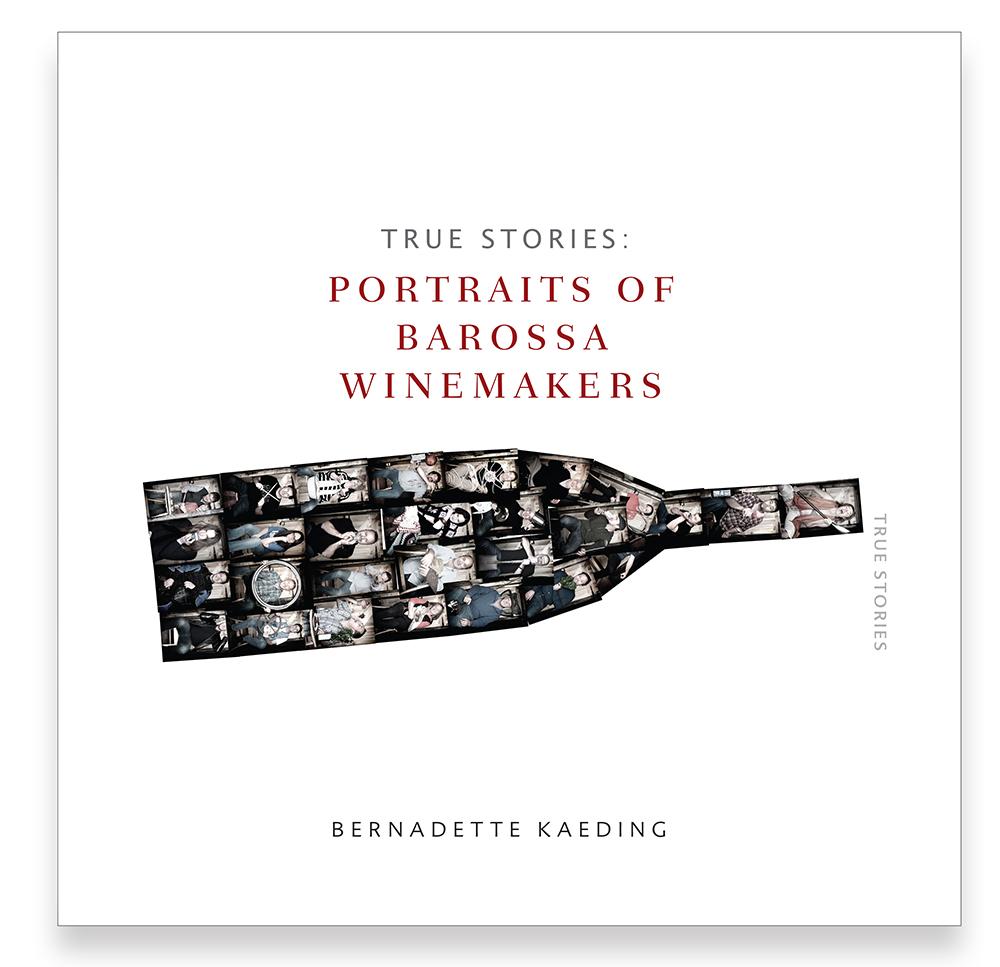 True Stories Portraits of Barossa Winemakers book cover.jpg