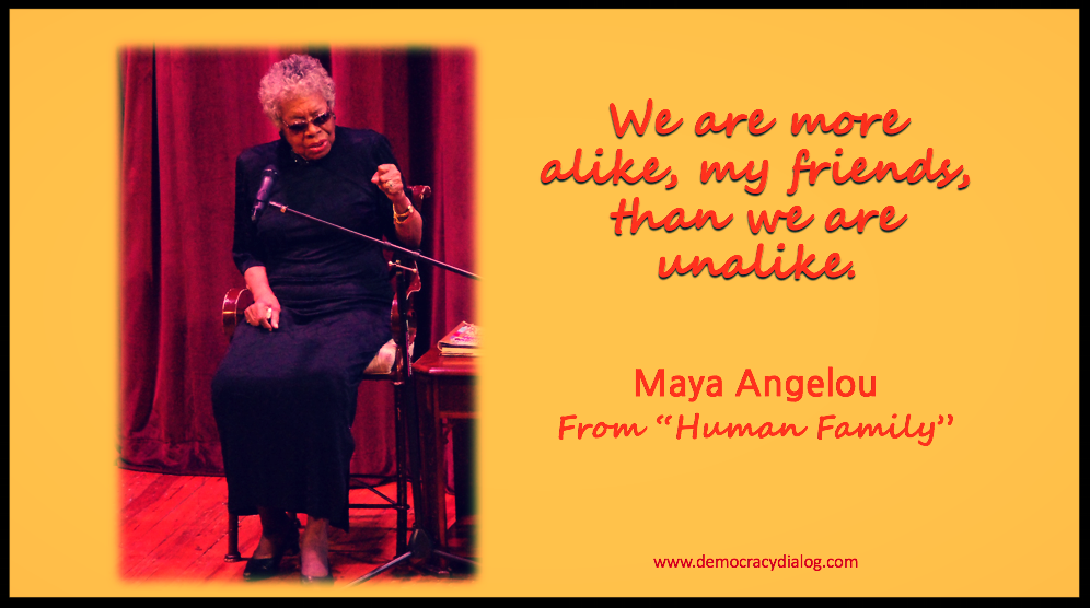 Maya Angelou-Human Family