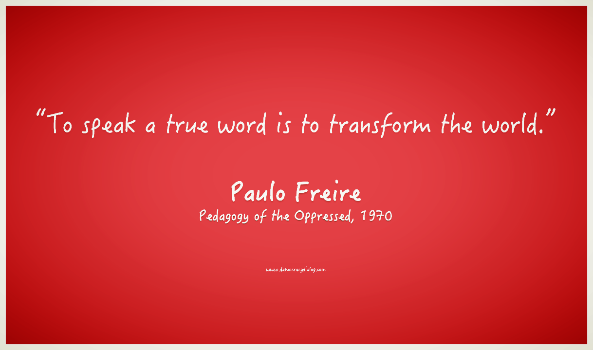 Paulo Freire-Truth Transforms