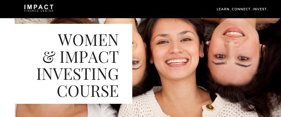 Learn how women around the world impact through strategic investing.