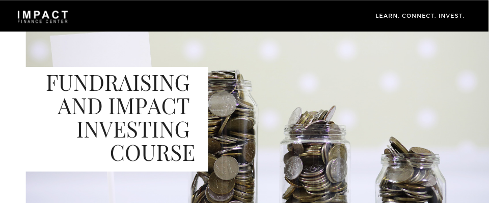 Learn how fundraising in is integral part of Impact Investing.