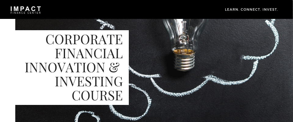 Corporate Financial Innovation & Impact Investing Class.png