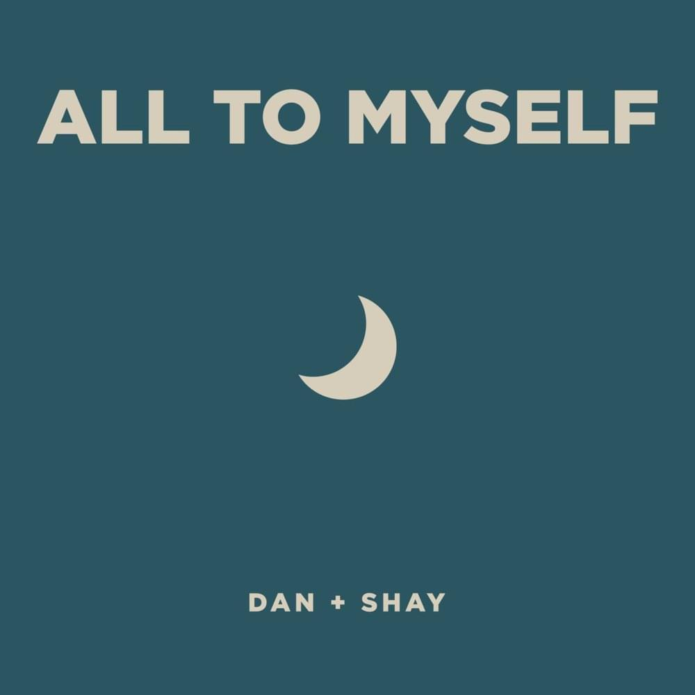 Paula: All To Myself by Dan + Shay